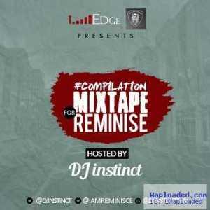 Dj Instinct - Compilation Mixtape for Reminisce